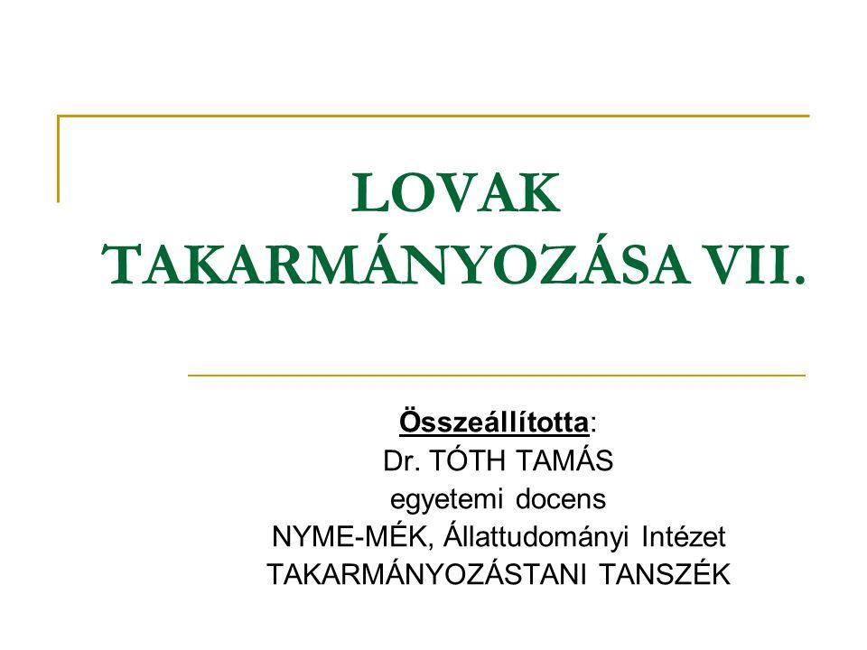 LOVAK TAKARMÁNYOZÁSA VII.