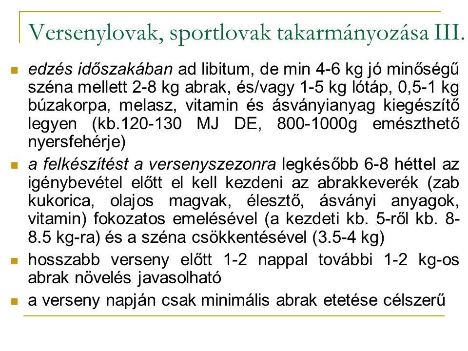 Versenylovak, sportlovak takarmányozása III.
