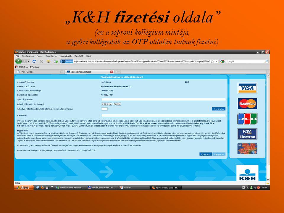 """""""K&H fizetési oldala (ez a soproni kollégium mintája, a győri kollégisták az OTP oldalán tudnak fizetni)"""