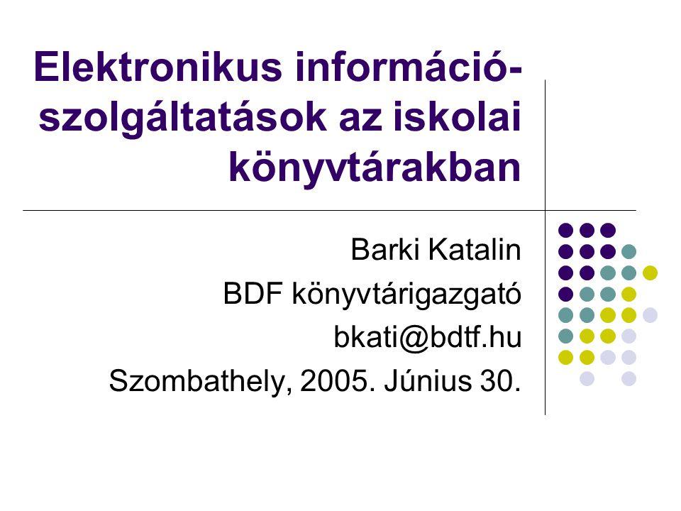 Elektronikus információ-szolgáltatások az iskolai könyvtárakban