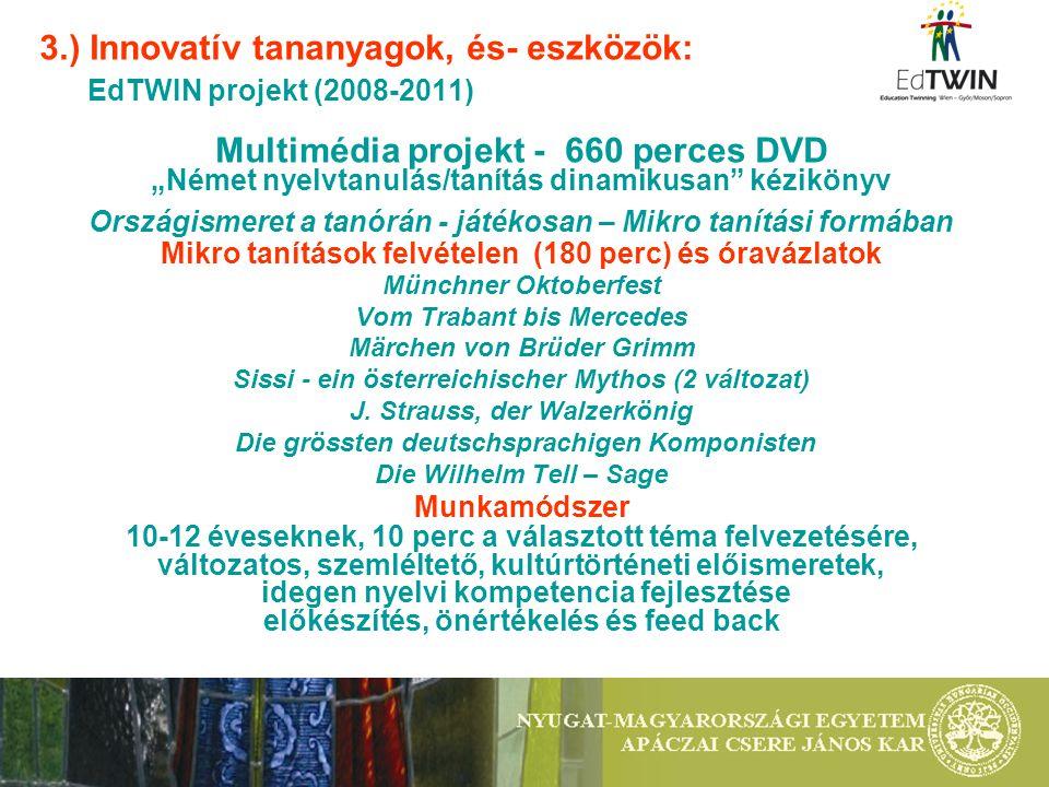 3.) Innovatív tananyagok, és- eszközök: EdTWIN projekt (2008-2011)