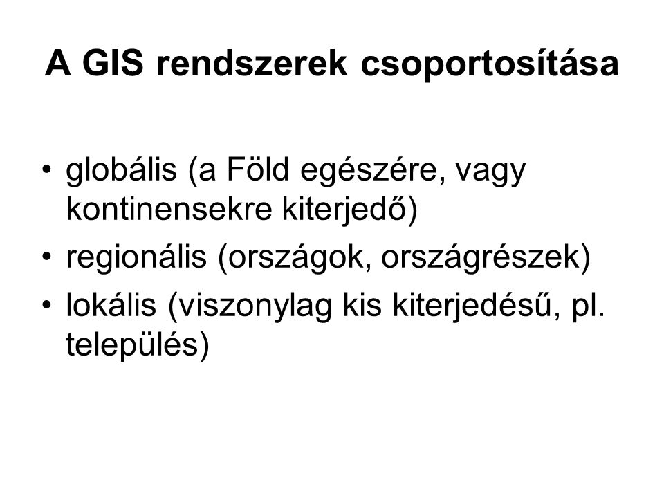 A GIS rendszerek csoportosítása