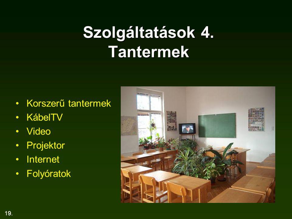 Szolgáltatások 4. Tantermek