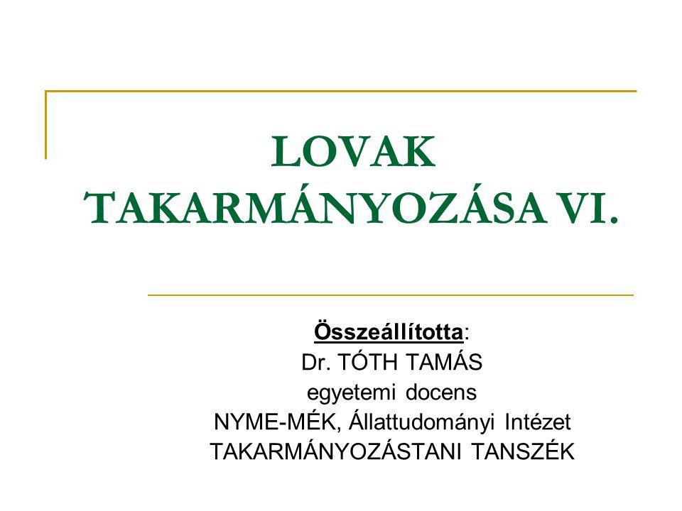 LOVAK TAKARMÁNYOZÁSA VI.