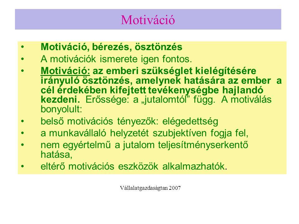 Motiváció Motiváció, bérezés, ösztönzés