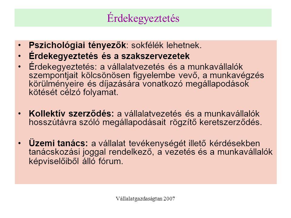 Érdekegyeztetés Pszichológiai tényezők: sokfélék lehetnek.