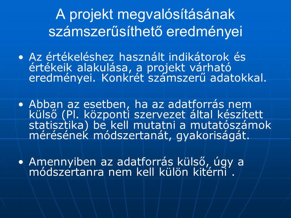 A projekt megvalósításának számszerűsíthető eredményei