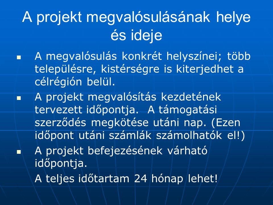 A projekt megvalósulásának helye és ideje