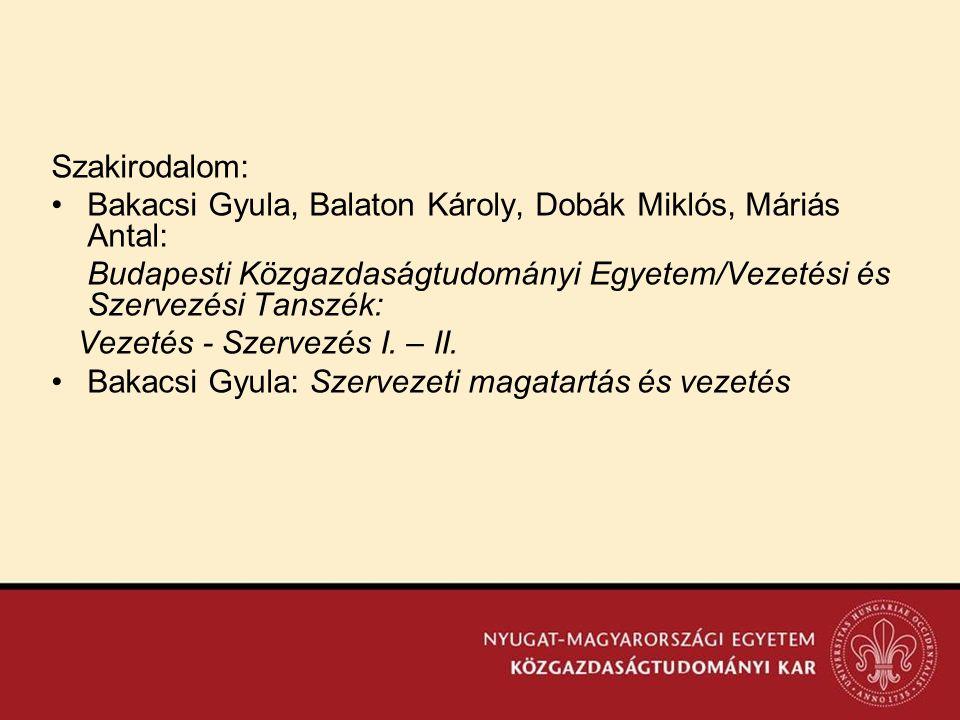 Szakirodalom: Bakacsi Gyula, Balaton Károly, Dobák Miklós, Máriás Antal: Budapesti Közgazdaságtudományi Egyetem/Vezetési és Szervezési Tanszék:
