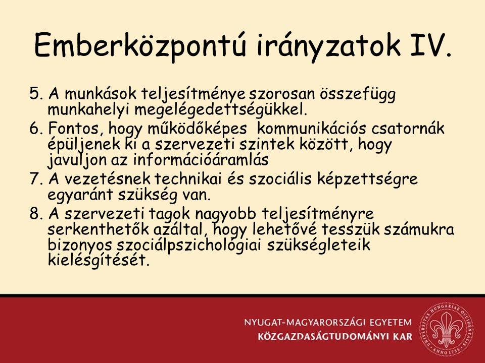 Emberközpontú irányzatok IV.