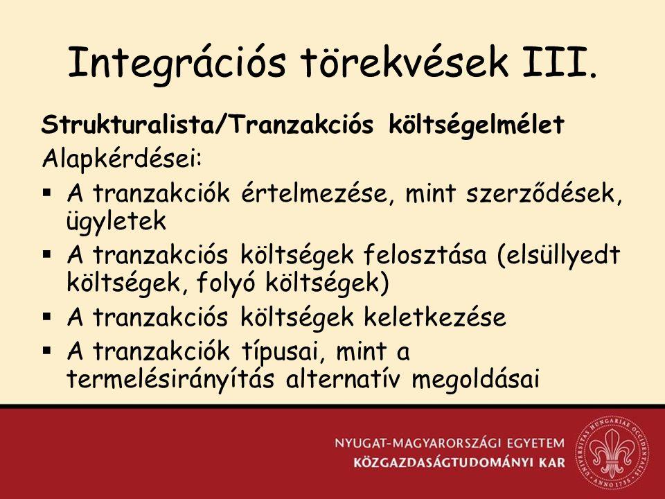 Integrációs törekvések III.