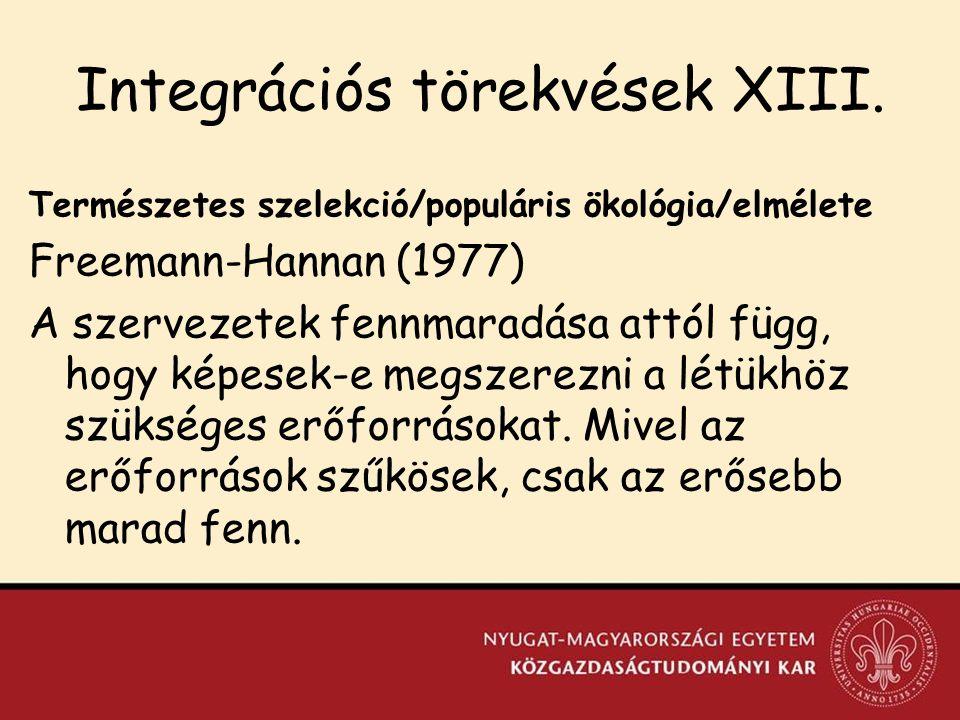Integrációs törekvések XIII.