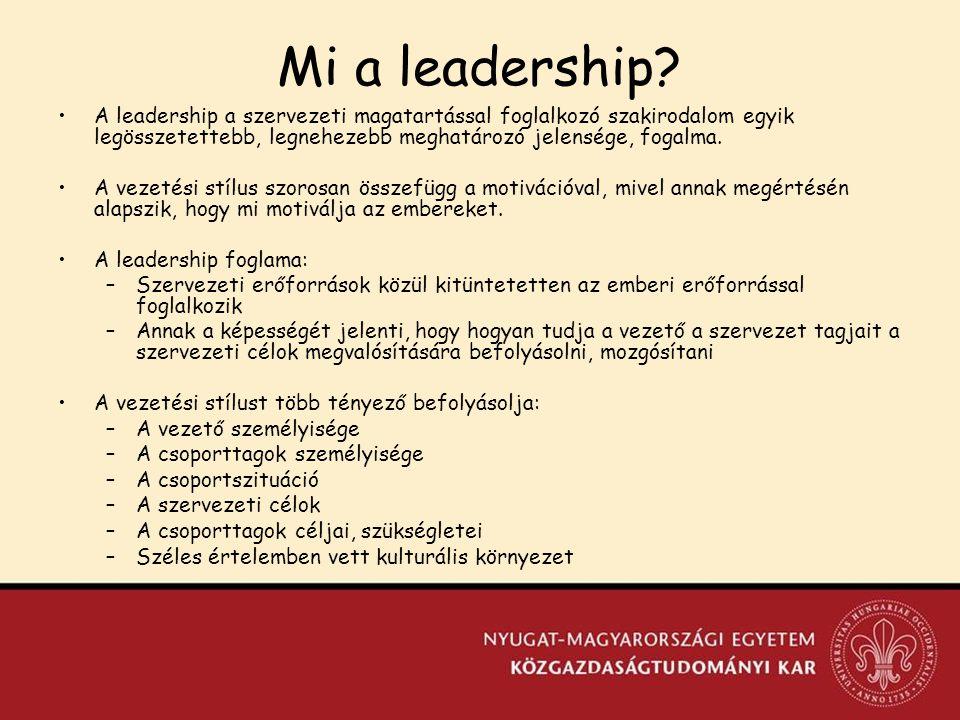 Mi a leadership A leadership a szervezeti magatartással foglalkozó szakirodalom egyik legösszetettebb, legnehezebb meghatározó jelensége, fogalma.
