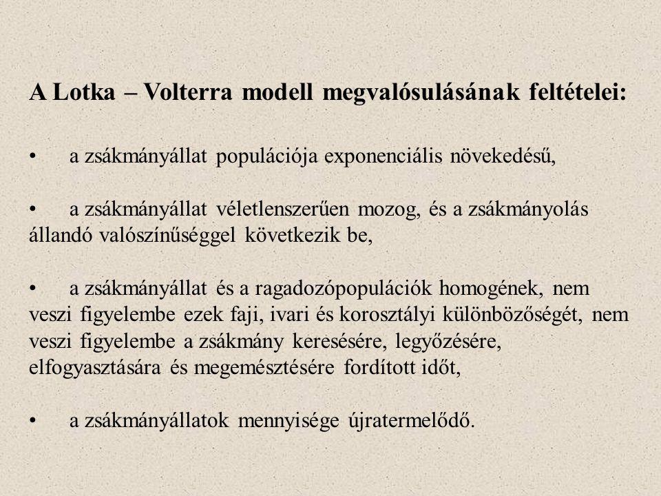 A Lotka – Volterra modell megvalósulásának feltételei: