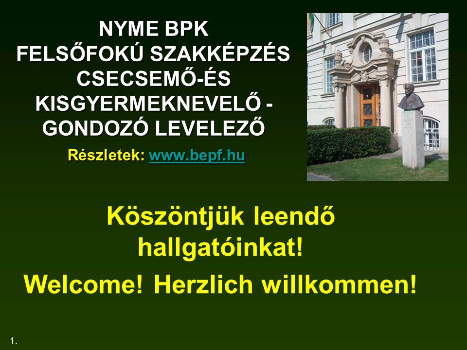Köszöntjük leendő hallgatóinkat! Welcome! Herzlich willkommen!