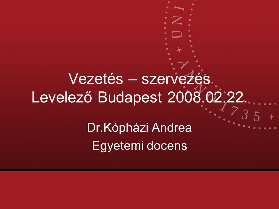 Vezetés – szervezés Levelező Budapest 2008.02.22.