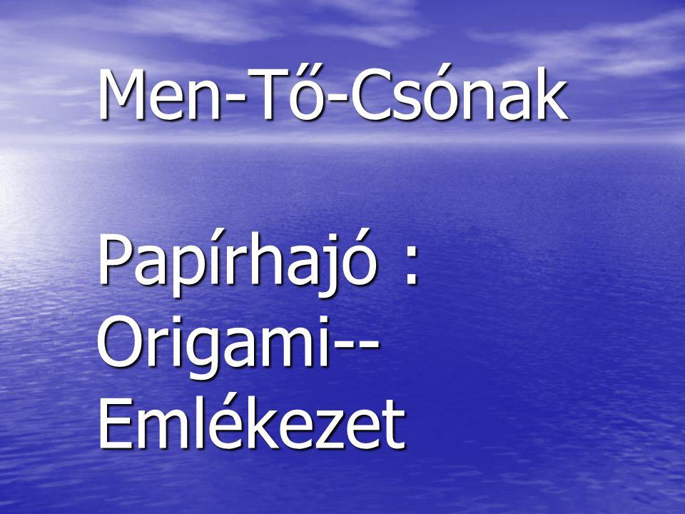 Men-Tő-Csónak Papírhajó : Origami--Emlékezet
