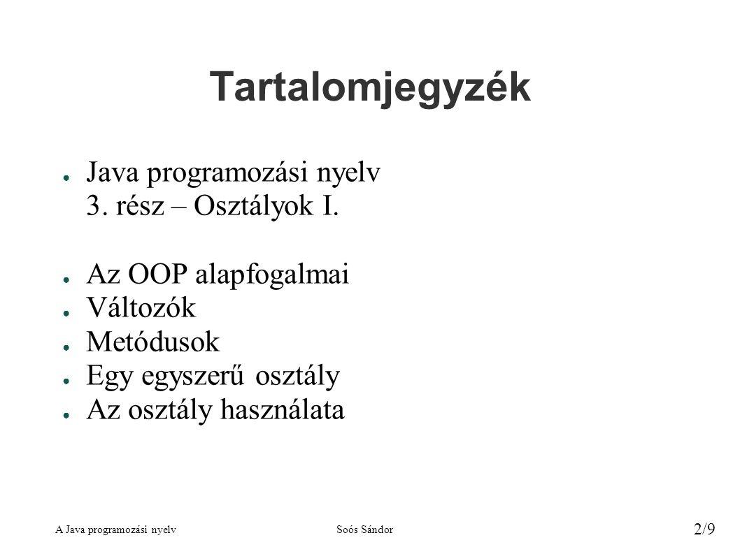 Tartalomjegyzék Java programozási nyelv 3. rész – Osztályok I.