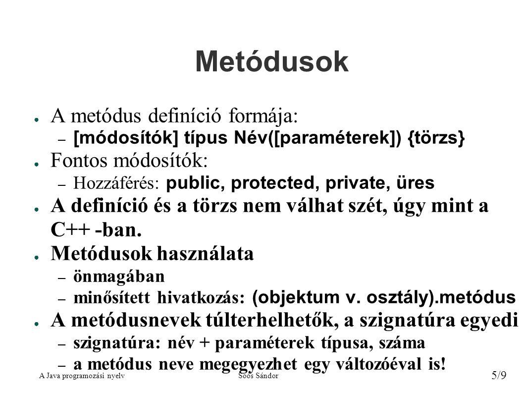Metódusok A metódus definíció formája: Fontos módosítók: