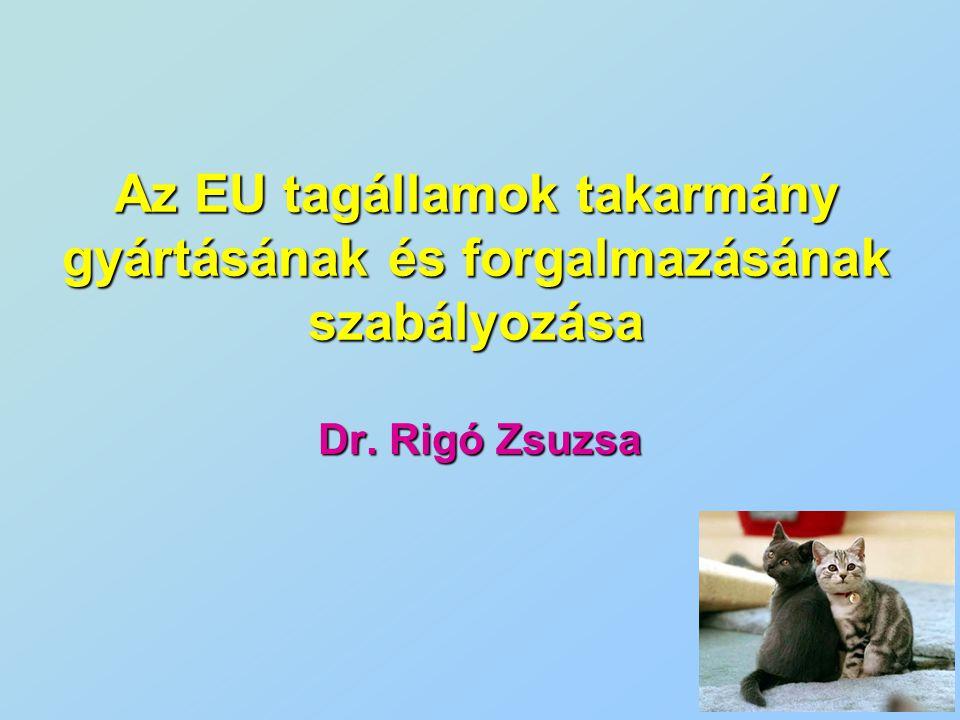 Az EU tagállamok takarmány gyártásának és forgalmazásának szabályozása