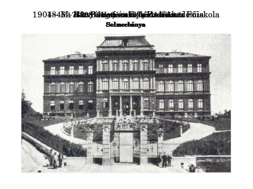 1904 – M. Kir. Bányászati és Erdészeti Főiskola