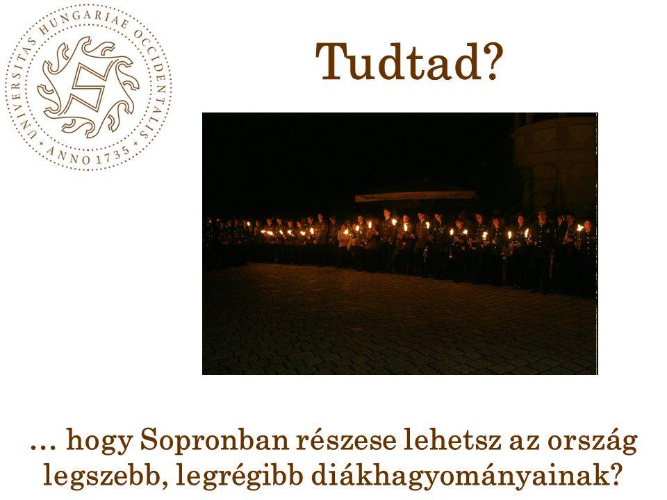 Tudtad … hogy Sopronban részese lehetsz az ország legszebb, legrégibb diákhagyományainak