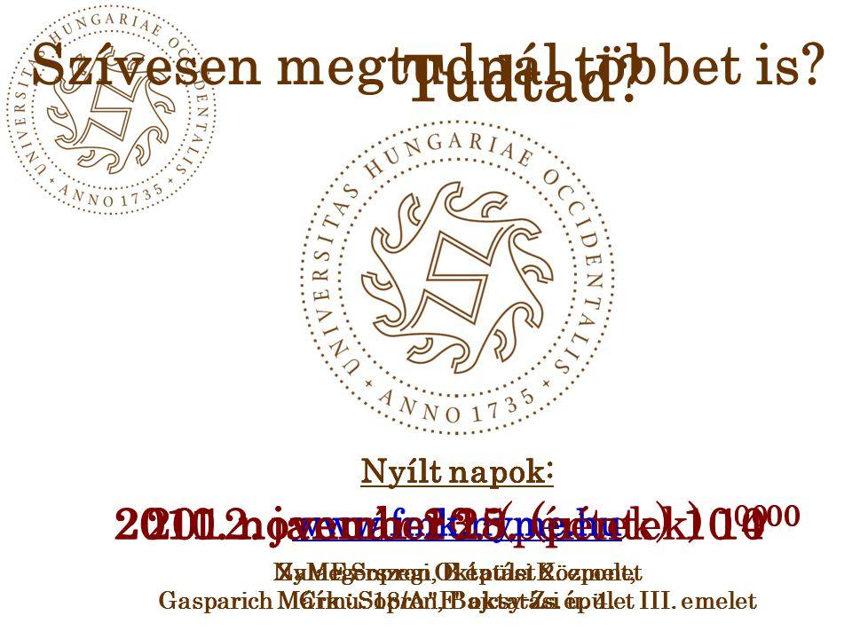 Tudtad Szívesen megtudnál többet is 2011. november 25. (péntek) 1400