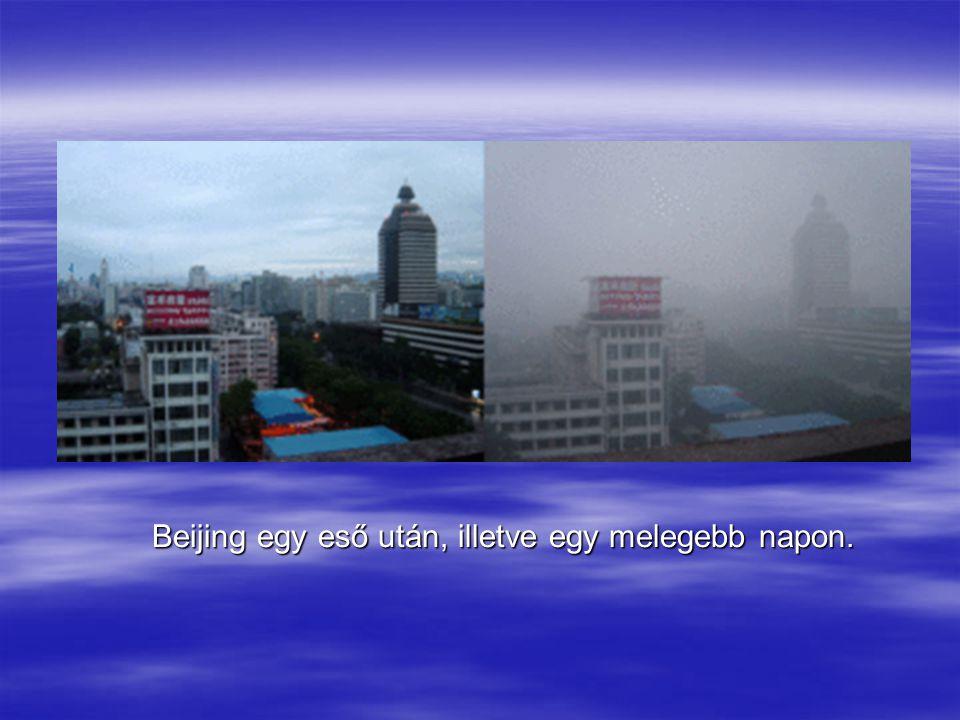 Beijing egy eső után, illetve egy melegebb napon.