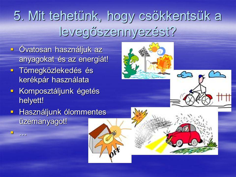 5. Mit tehetünk, hogy csökkentsük a levegőszennyezést
