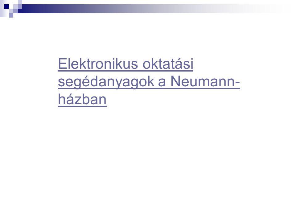 Elektronikus oktatási segédanyagok a Neumann-házban