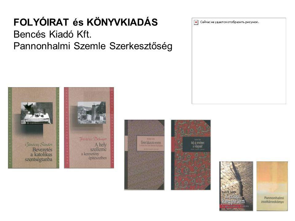 FOLYÓIRAT és KÖNYVKIADÁS Bencés Kiadó Kft