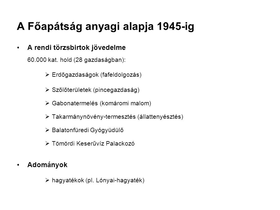 A Főapátság anyagi alapja 1945-ig