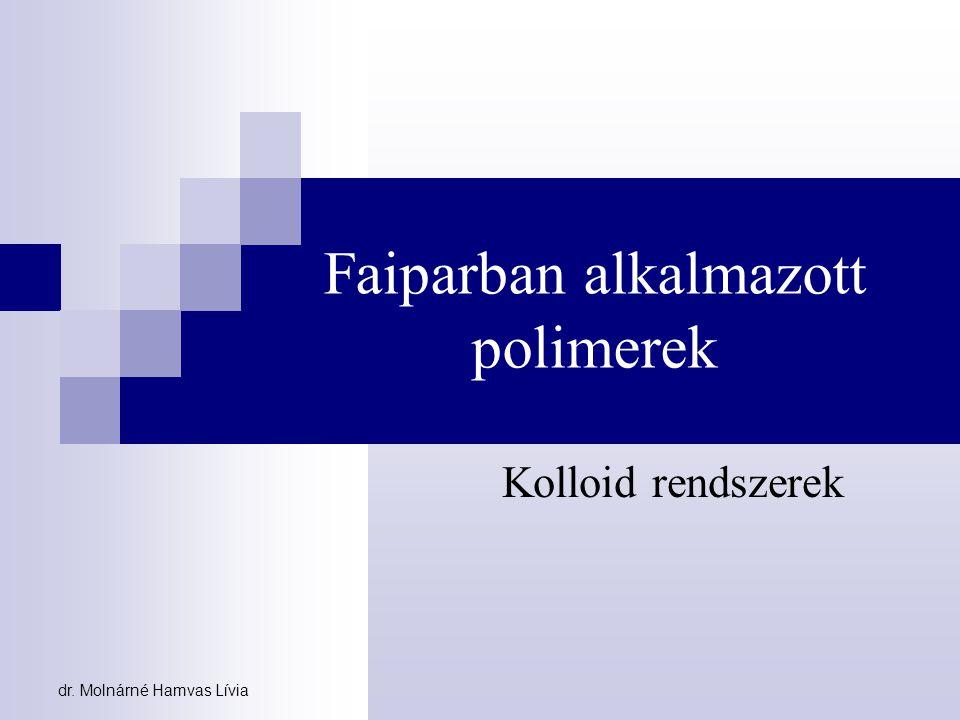 Faiparban alkalmazott polimerek