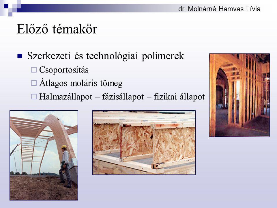 Előző témakör Szerkezeti és technológiai polimerek Csoportosítás