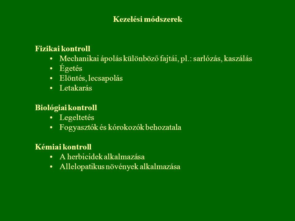 Kezelési módszerek Fizikai kontroll. Mechanikai ápolás különböző fajtái, pl.: sarlózás, kaszálás. Égetés.