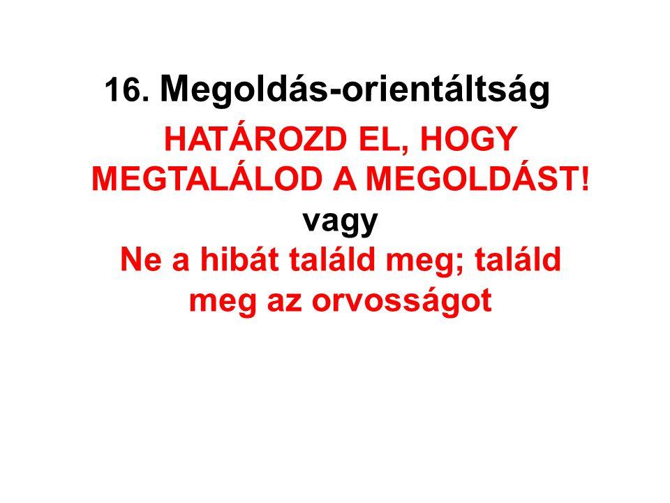 HATÁROZD EL, HOGY MEGTALÁLOD A MEGOLDÁST!