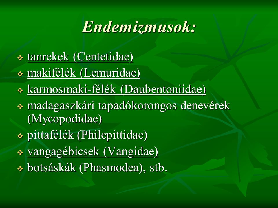 Endemizmusok: tanrekek (Centetidae) makifélék (Lemuridae)