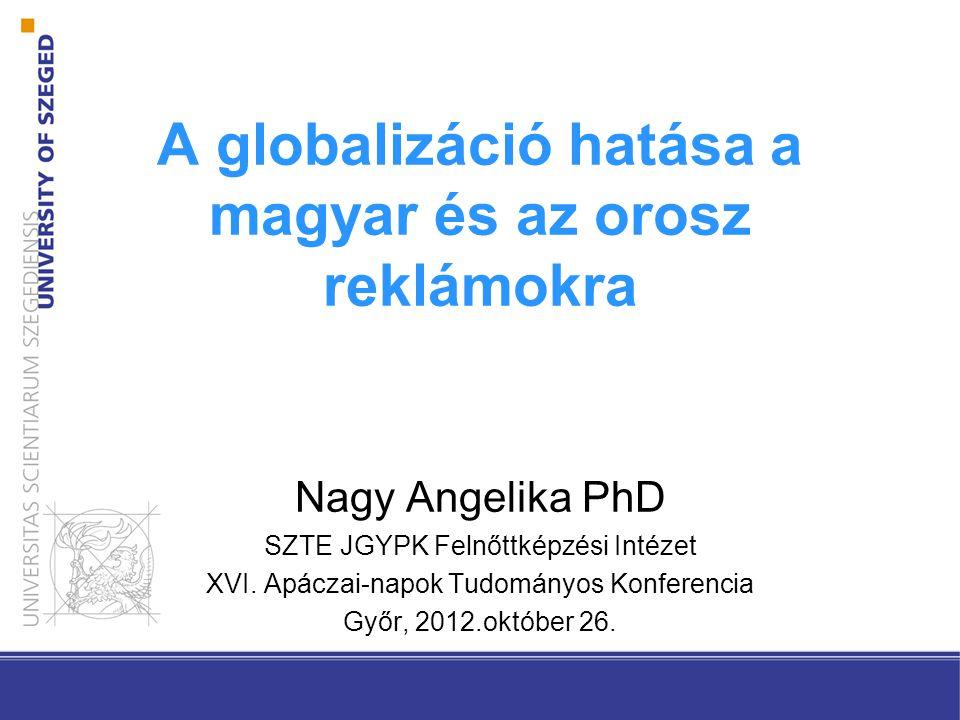 A globalizáció hatása a magyar és az orosz reklámokra