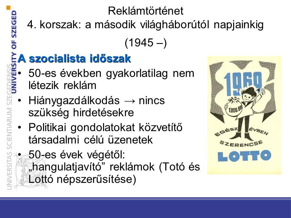 Reklámtörténet 4. korszak: a második világháborútól napjainkig (1945 –)