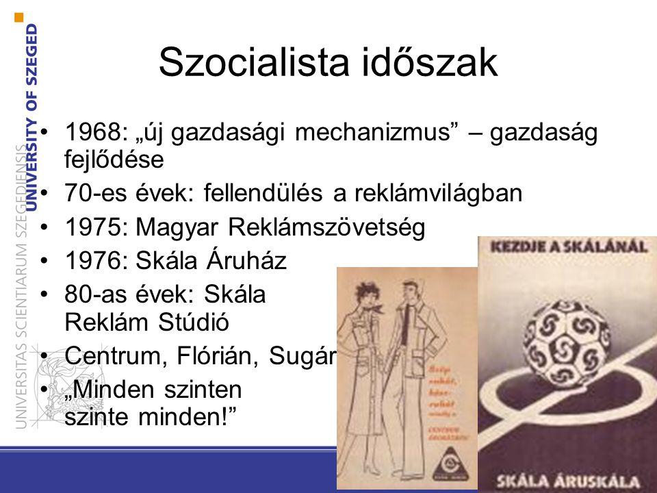 """Szocialista időszak 1968: """"új gazdasági mechanizmus – gazdaság fejlődése. 70-es évek: fellendülés a reklámvilágban."""