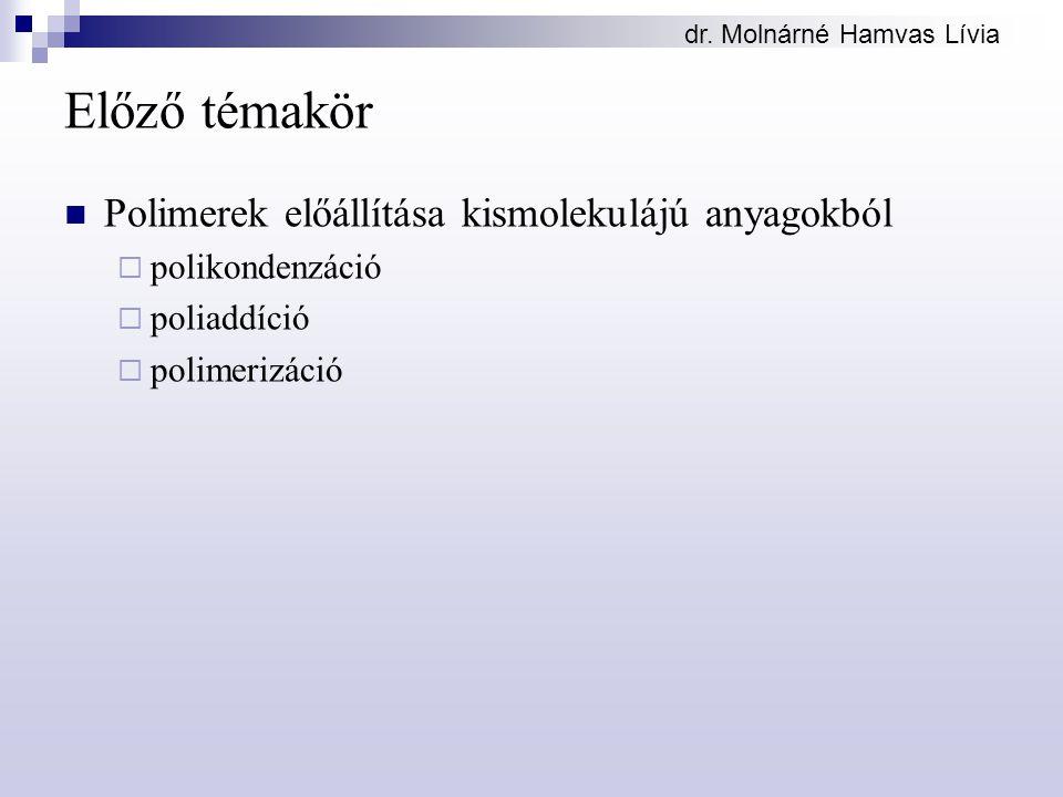 Előző témakör Polimerek előállítása kismolekulájú anyagokból