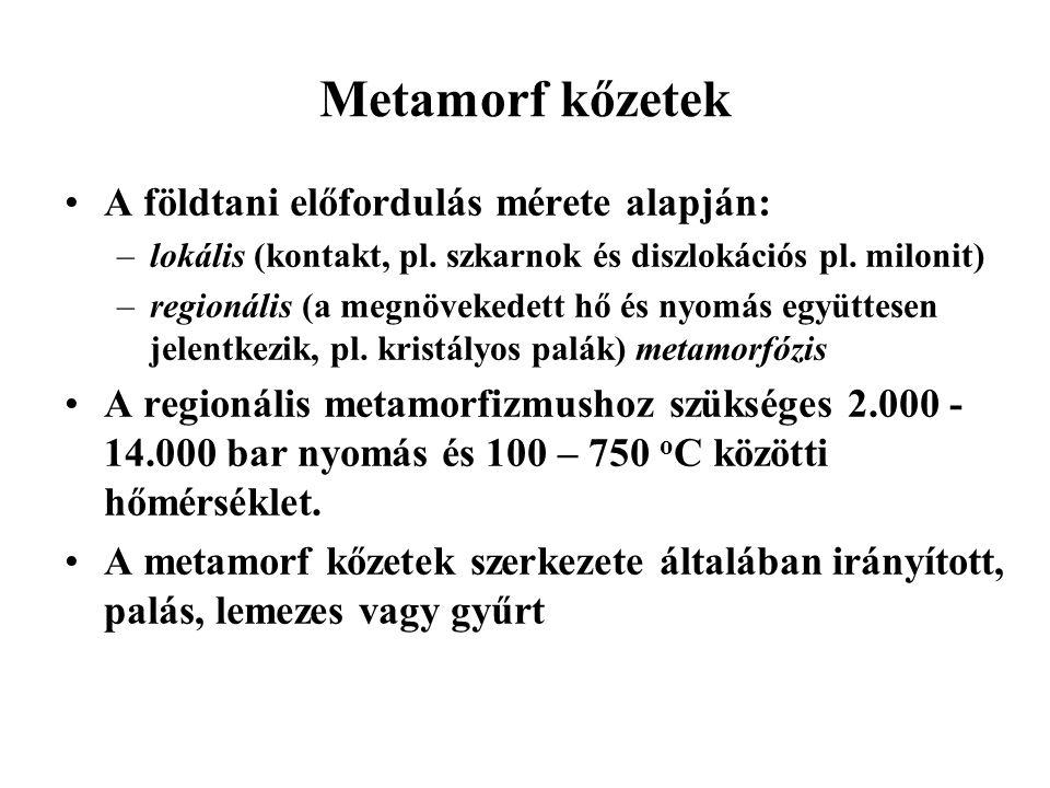 Metamorf kőzetek A földtani előfordulás mérete alapján: