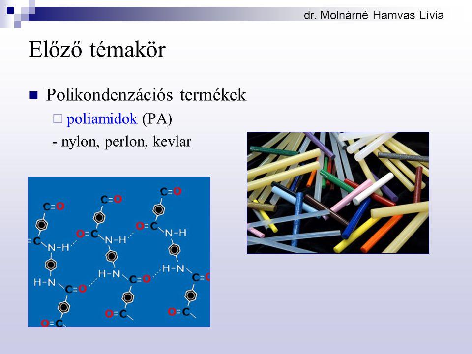 Előző témakör Polikondenzációs termékek poliamidok (PA)