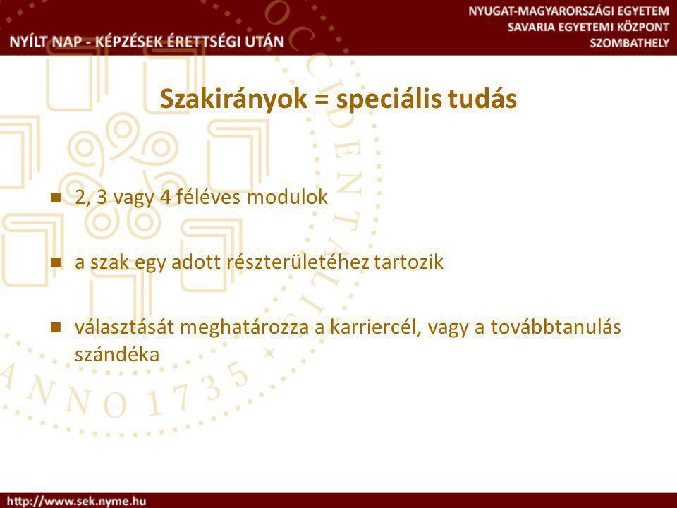 Szakirányok = speciális tudás