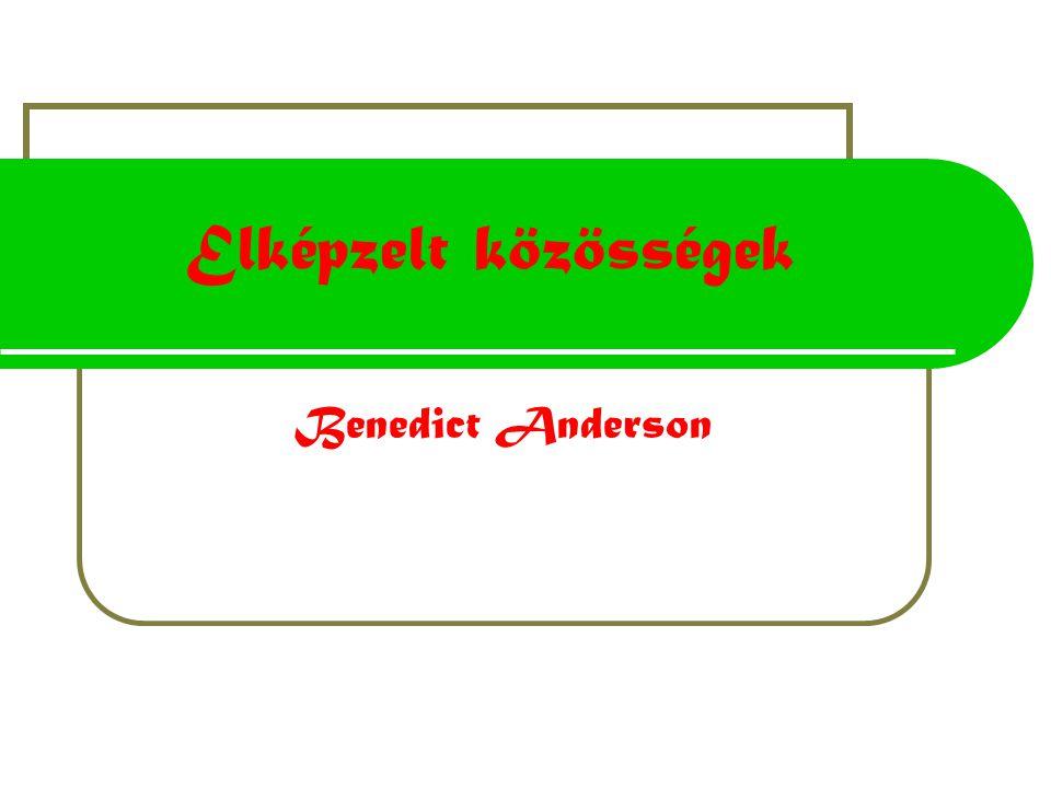 Elképzelt közösségek Benedict Anderson