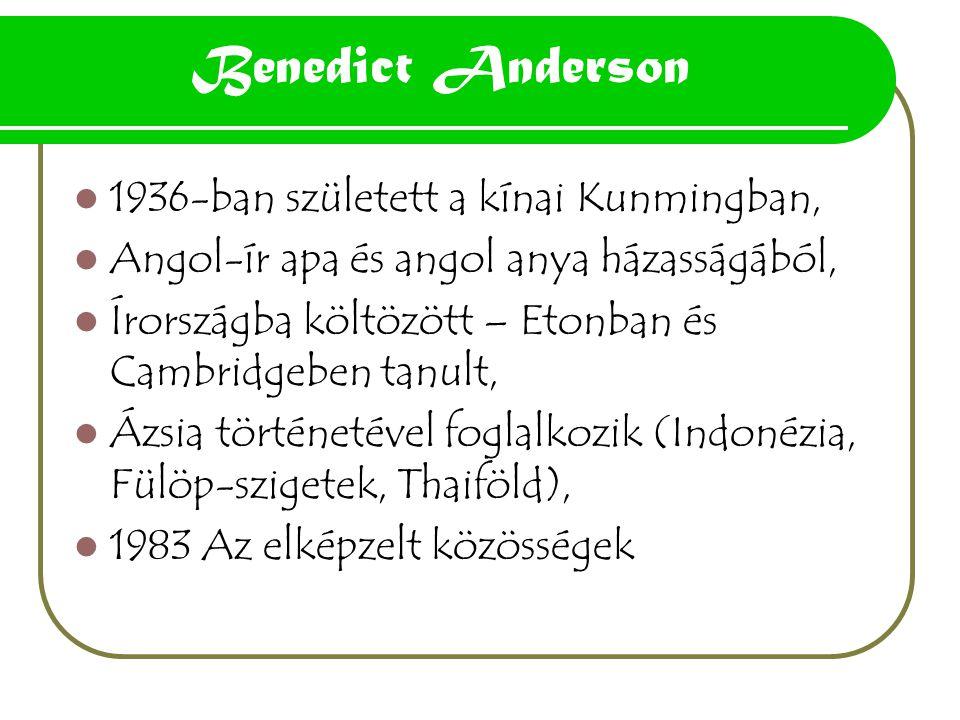 Benedict Anderson 1936-ban született a kínai Kunmingban,
