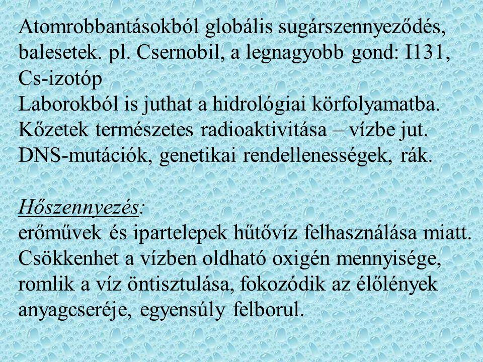 Atomrobbantásokból globális sugárszennyeződés, balesetek. pl