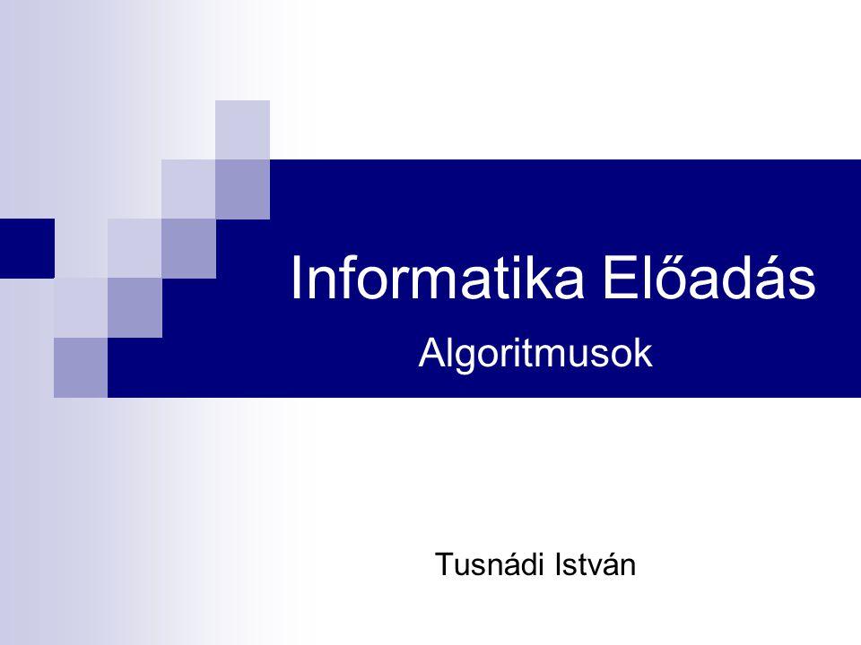 Algoritmusok Tusnádi István
