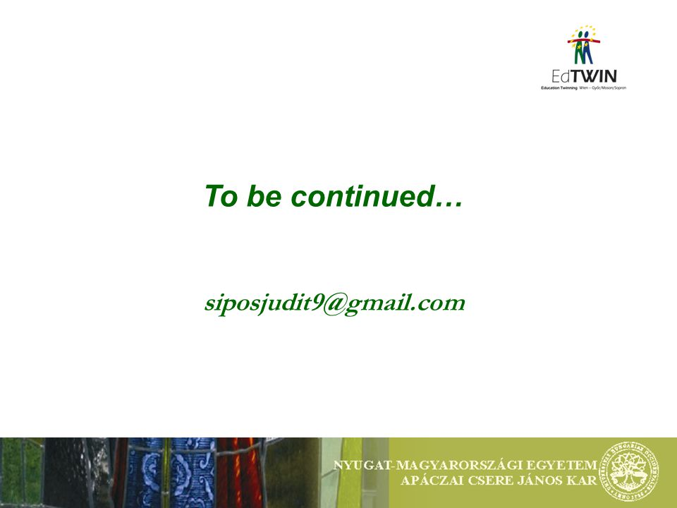 To be continued… siposjudit9@gmail.com