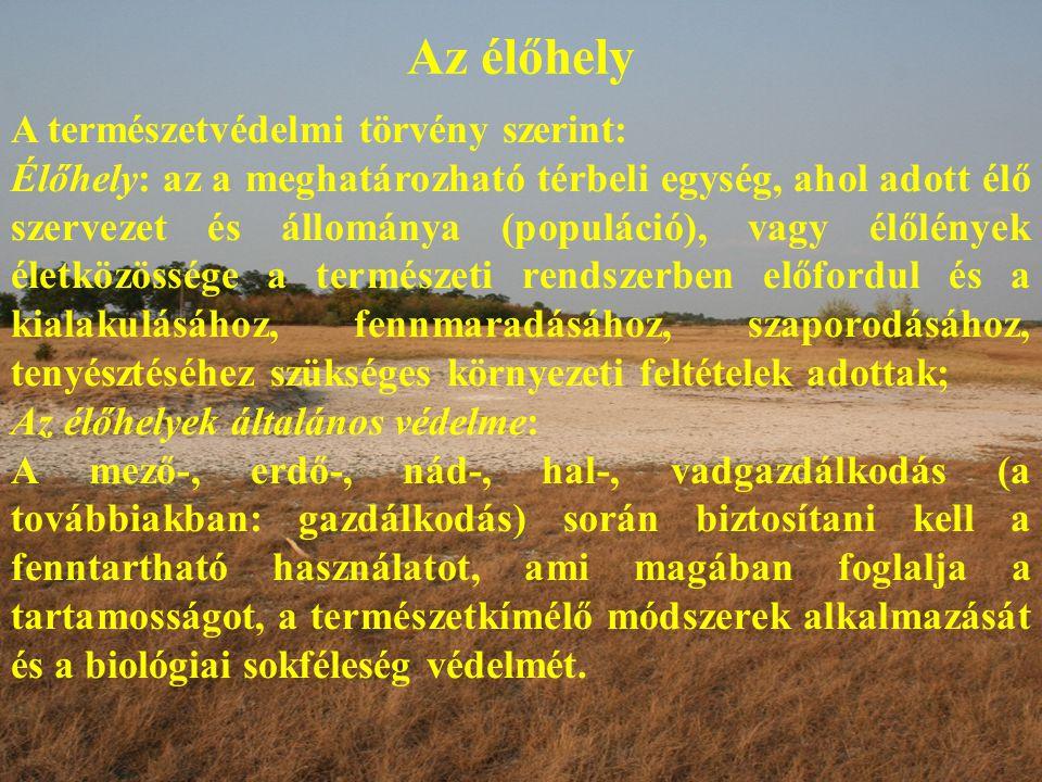 Az élőhely A természetvédelmi törvény szerint: